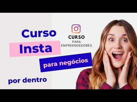 Curso INSTA PARA NEGÓCIOS por dentro – INSTAGRAM PARA NEGÓCIOS, como fazer seu Instagram BOMBAR